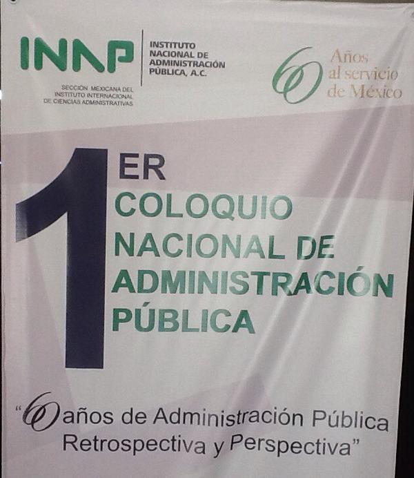 1er Coloquio nacional de administración pública en el Instituto Nacional de Administración Pública